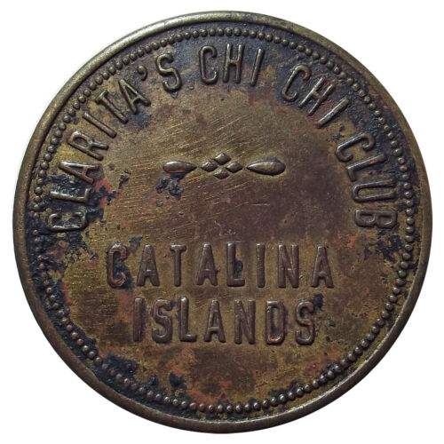 California Trade Token - Chi Chi Club, Catalina Island, $1 in Drinks, 1950s