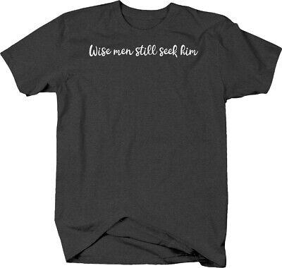 Wise men still seek him faith religious god jesus cursive T-shirt for men (Wise Men Still Seek Him T Shirt)