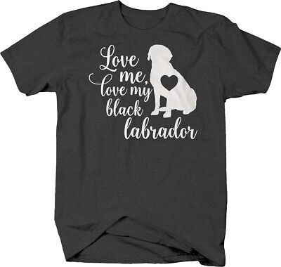 Love me love my black lab funny dog breed pet owner animals Tshirt for Men ()