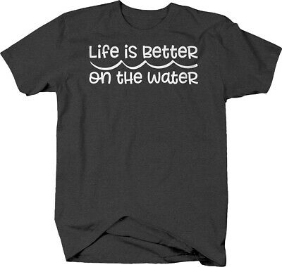 Life is better on the water waves sailing boating nautical travel Tshirt for