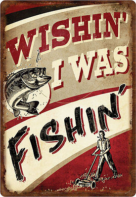 Wishin I was Fishin.. Fishing Humor Sign Tin Metal Wall Rustic Plaque 1531 on Rummage