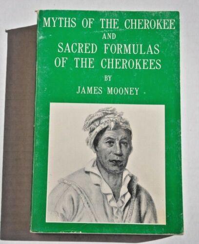 Myths of the Cherokee Indians and Sacred Formulas James Mooney 1982 Reprint PB
