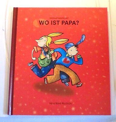 Wo ist Papa ? Kinderbuch Wegenast & Baltscheit Neue Reihe Religion Kaufmann