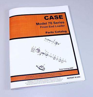 J I Case Model 70 Series Front End Loader Parts Catalog Manual No. A889