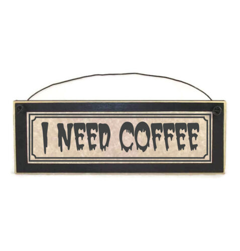 I Need Coffee sign   Funny Coffee signs   Funny Office Signs   Kitchen Signs
