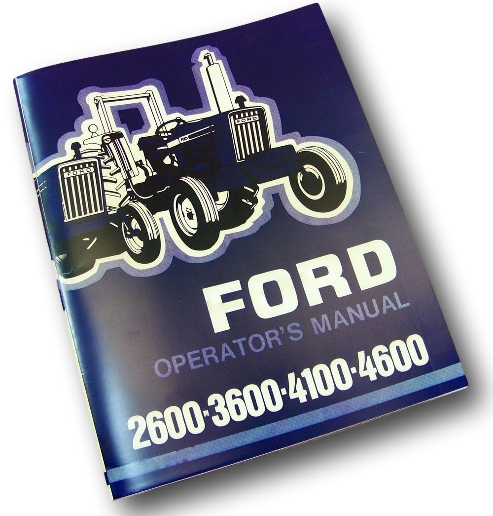 ford 2600 3600 4100 4600 tractor operators owners manual maintenance rh ebay com Ford 4600 Tractor Parts Diagram ford 4500 tractor owners manual