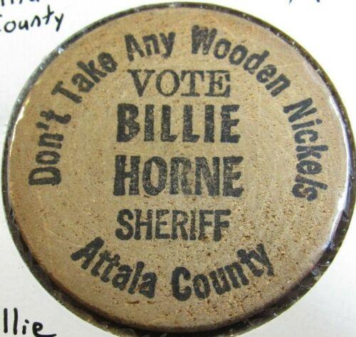 Vintage Billie Horne for Sheriff Attala County, MS Wooden Nickel - Mississippi