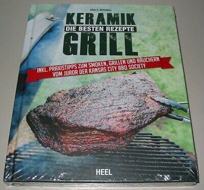 Mitchell: Keramikgrill, die besten Rezepte NEU Rezept-Buch/BBQ/Smoken/Räuchern