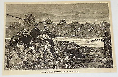 1881 magazine engraving ~TRADERS CROSSING STREAM IN PULLEY SYSTEM~ South Africa