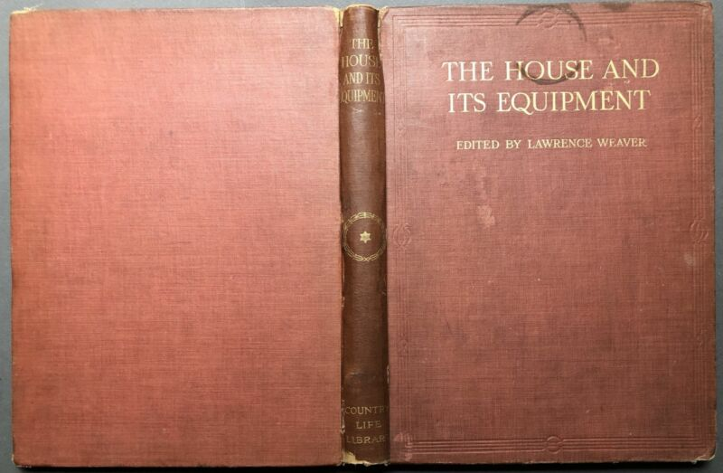 Lawrence Weaver, ed / The House and its Equipment 1st Edition 1911