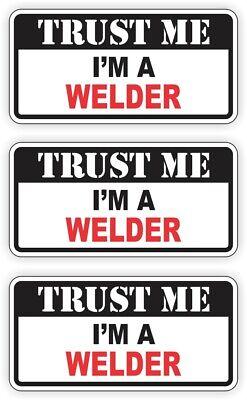 3 Trust Me Welder Funny Hard Hat Stickers Helmet Decals Safety Labels Welding