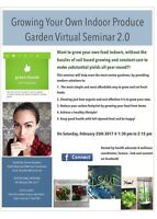 Growing your OWN indoor produce Garden Virtual Seminar 2.0