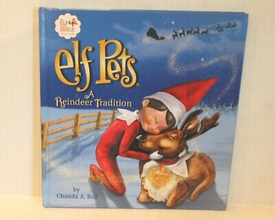 Elf Pets : A Reindeer Tradition by Chanda A. Bell - Elf on the Shelf Book