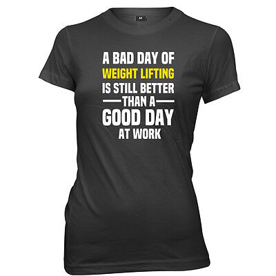A Bad Day Of Weight Lifting Is Still Better Womens T-Shirt Bad Day Womens T-shirt
