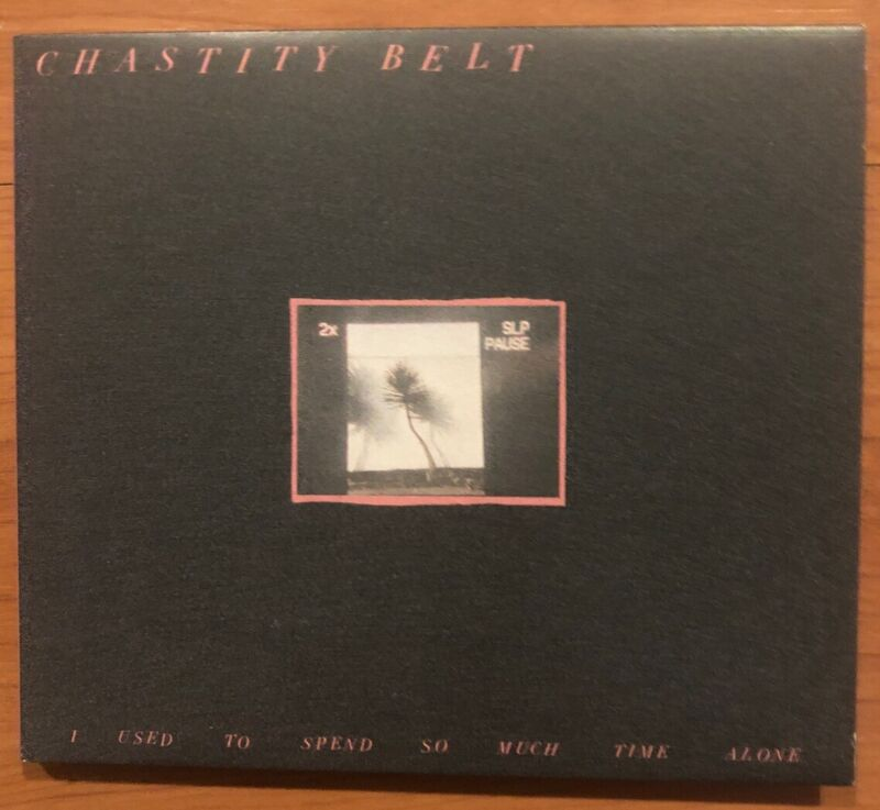 Chastity Belt - I Used To Spend So Much Time Alone [CD]
