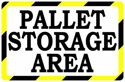 Pallet Storage Area Sign. Size Options. Pallets Storing Rack Areas Warehouse