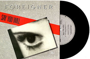 FOREIGNER-SAY-YOU-WILL-7-45-VINYL-RECORD-PIC-SLV-1987