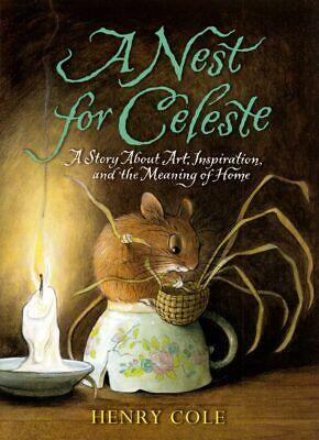 A Nest for Celeste: A Story About Art & Inspiration by Henry Cole
