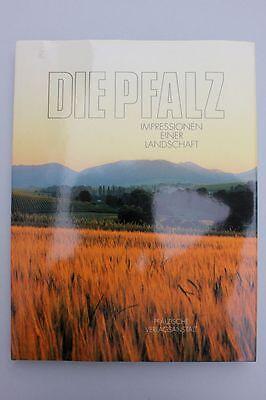 Schmeckenbecher, Karlheinz - Die Pfalz: Impressionen einer Landschaft