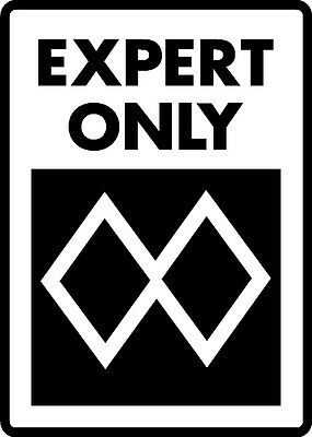 Ski Snowboard Sign MOST ADVANCED EXPERT ONLY warning run slope alumnum sign  Advanced Expert Snowboards
