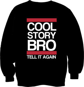 COOL STORY BRO SWEATSHIRT JUMPER TOP BOY LONDON STYLE SWAG OBEY SWEATER