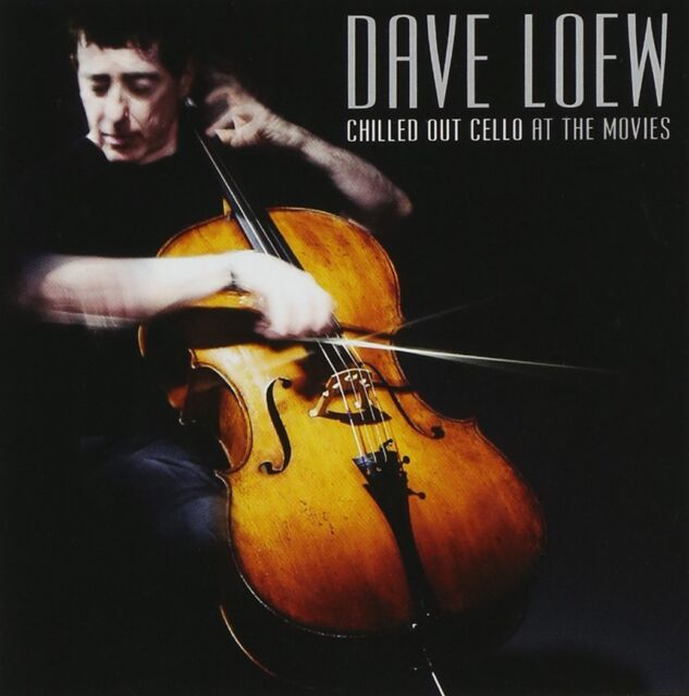 Loew, Dave - Chilled Out Cello at the Movies CD - new