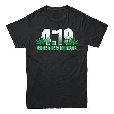 4 19 Give Me A Minute 420 Pot Head Stoner Smoker Kush Weed Funny Mens T Shirt