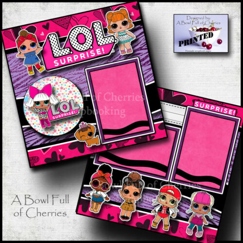 L.O.L. SURPRISE DOLLS girl 2 premade scrapbook pages paper printed CHERRY #0198