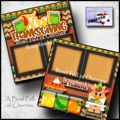 FIRST THANKSGIVING baby girl premade scrapbook pages paper printed CHERRY 0103B