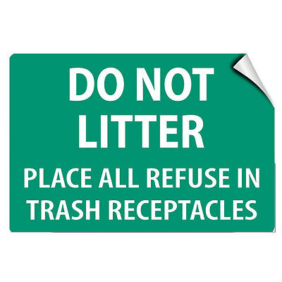 Do Not Litter Place All Refuse In Trash Receptacles LABEL DECAL STICKER