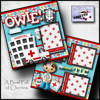 OWIE! doctor visit  ~ 2 PREMADE SCRAPBOOK PAGES paper PRINTED 4 album BY CHERRY