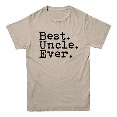 Best Uncle Ever Fathers Day Dad Birthday Holiday Gift Saying Slogan Mens