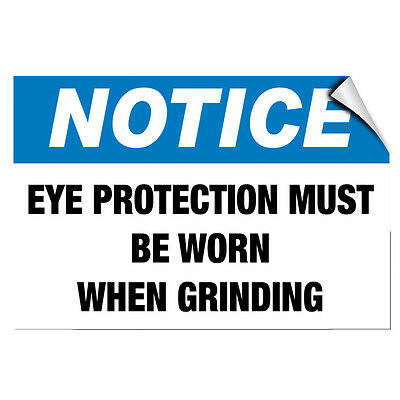 Notice Eye Protection (Notice Eye Protection Must Be Worn When Grinding Hazard LABEL DECAL)