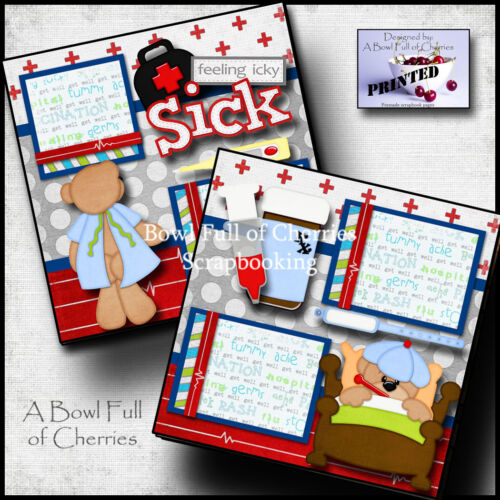 FEELING ICKY sick ~ 2 premade scrapbook pages paper piecing layout doctor CHERRY