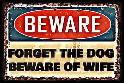 """BEWARE! FORGET DOG BEWARE OF WIFE 8""""X12"""" ALL WEATHER METAL SIGN FUNNY MAN CAVE"""