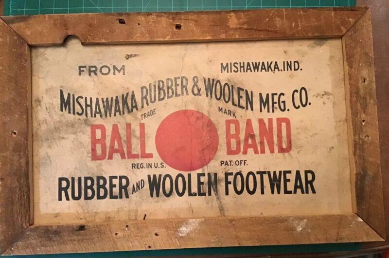 """ANTIQUE SIGN BALL BRAND FOOTWEAR MISHAWAKA RUBBERS WOOLEN MFG CO INDIANA 15x23"""""""