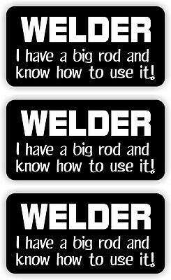 3 Welder Big Rod Hard Hat Stickers Helmet Toolbox Decals Labels Funny Welding