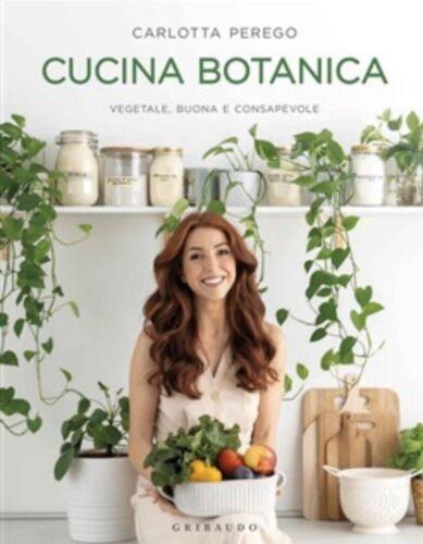 Cucina Botanica, Vegetale, buona e consapevole, Carlotta Perego