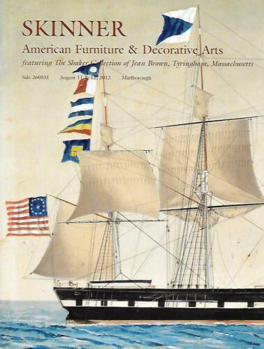 Skinner American Furniture & Decorative Arts & Shaker Auction Catalog Aug 2012