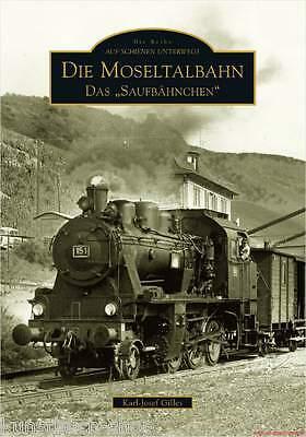 Fachbuch Die Moseltalbahn, Das Saufbähnchen, nostalgischer Bildband, NEU