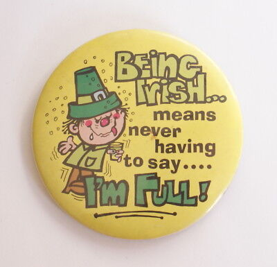 Being Irish... Means Never Having To Say... I'm Full - leprechaun st. patrick's