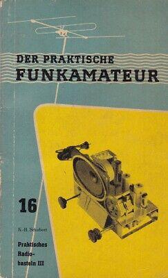 Der praktische Funkamateur Band 16 Praktisches Radiobasteln III, 1960 Amateur-band