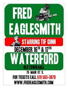 FRED EAGLESMITH *Dec 16th & 17th WATERFORD OLD TOWN HALL