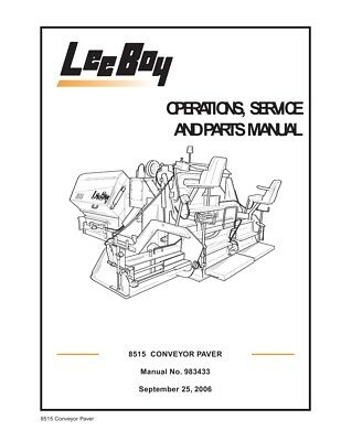 New Leeboy 8515b Conveyor Paver Operation Operators Service Parts Manual