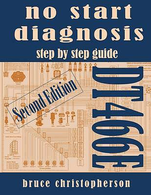 Dt466e No Start Diagnostic Repair Manual Book Cd Updated Second Edition