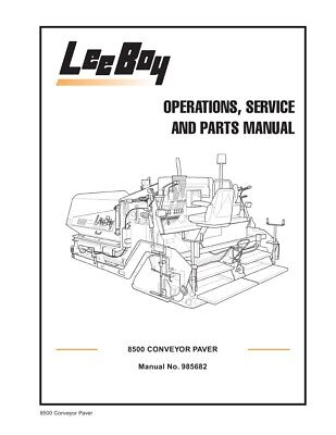 New Leeboy 8500 Conveyor Paver Operation Operators Service Parts Manual
