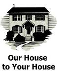 Our House to Your House