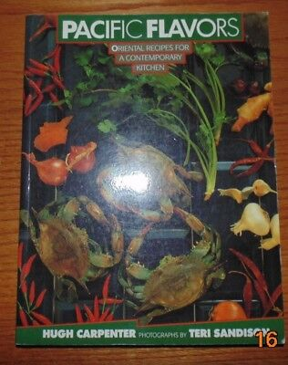Pacific Flavors Oriental Recipes for a Contemporary Kitchen by Hugh Carpenter - Oriental Recipes