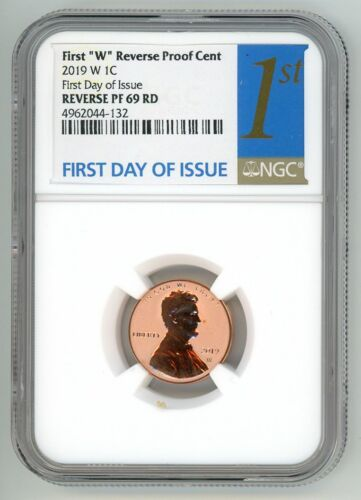 2019 W LINCOLN CENT 1C REVERSE PROOF CENT NGC PF69RD 1ST FIRST DAY OF ISSUE 132
