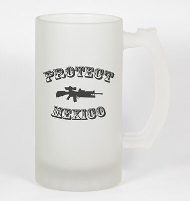 Protect Mexico #209 - Funny 16oz Frosted Glass Beer Stein Cup Patriotic Fighting